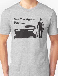 See You Again Paul.... T-Shirt