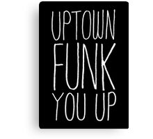 Uptown Funk You Up typographic black Canvas Print
