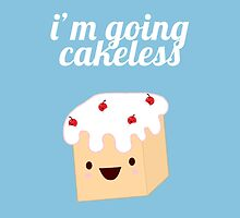 I'm going cakeless by bigclusterfuck