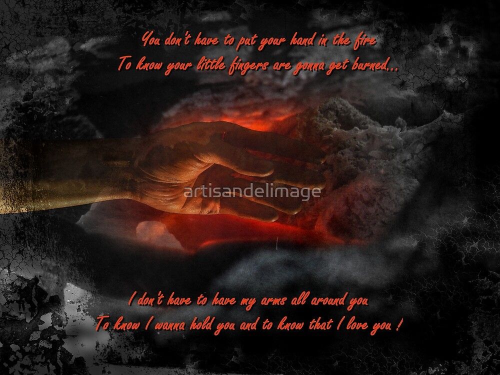 Hand In The Fire by artisandelimage