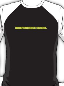 INDEPENDENCE SCHOOL T-Shirt