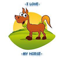 I Love My Horse Photographic Print