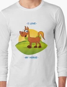 I Love My Horse Long Sleeve T-Shirt