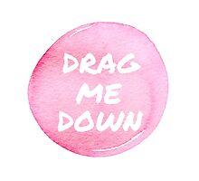 Drag Me Down Watercolour by jana95s