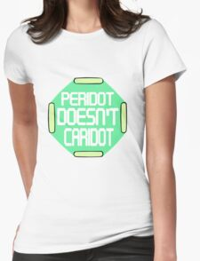 Peridot Doesn't Caridot Womens Fitted T-Shirt
