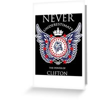 Never Underestimate The Power Of Clifton - Tshirts & Accessories Greeting Card