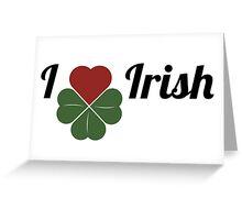 I love Irish Greeting Card