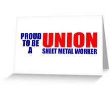 PROUD TO BE A UNION SHEET METAL WORKER Greeting Card