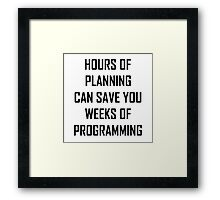 Plan your programming 2.0 Framed Print