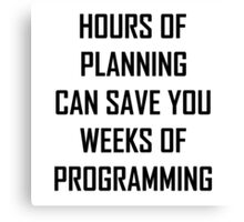 Plan your programming 2.0 Canvas Print