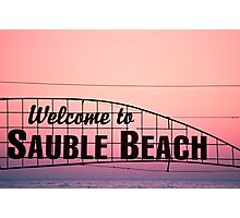 Welcome to Sauble Beach Photographic Print