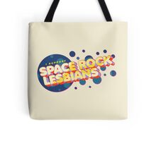 """""""I Support Space Rock Lesbians"""" Tote Bag"""