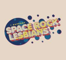 """I Support Space Rock Lesbians"" by tehks"