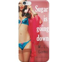 Sugar Is Going Down iPhone Case/Skin