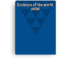 Dyslexics of the world' untie! Canvas Print