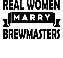 Real Women Marry Brewmasters by GiftIdea