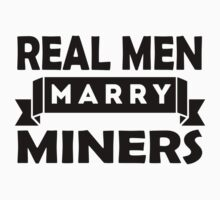 Real Men Marry Miners T-Shirt