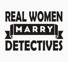 Real Women Marry Detectives T-Shirt