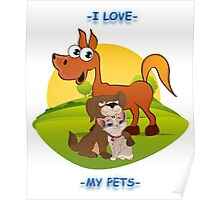 I Love My Pets Poster