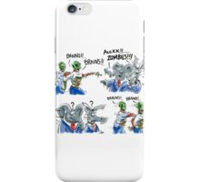 Zombies need Brains - Won't find them in Washington D.C. iPhone Case/Skin