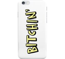 bitchin' (phone cases/journals) iPhone Case/Skin