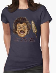 Get That Corn Out Of My Face!! Womens Fitted T-Shirt