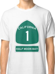 PCH - CA Highway 1 - Half Moon Bay Classic T-Shirt