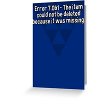 Error 7.0b1 - The item could not be deleted because it was missing. Greeting Card
