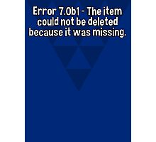 Error 7.0b1 - The item could not be deleted because it was missing. Photographic Print