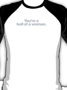 Buffy - You're a hell of a woman T-Shirt