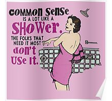Common Sense is Like a Shower - Sarcastic Retro Shower Girl - Pinup Girl Sarcasm - Typography Pop Art Poster