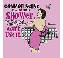 Common Sense is Like a Shower - Sarcastic Retro Shower Girl - Pinup Girl Sarcasm - Typography Pop Art Photographic Print