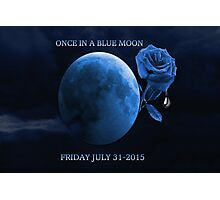 ONCE IN A BLUE MOON - BETRAYER MOON - FRIDAY JULY 31-2015-PILLOWS,TOTE BAG,BOOKS,MUGS,SCARF,CARDS,ECT. Photographic Print