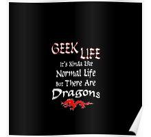 Geek Life has Dragons Poster