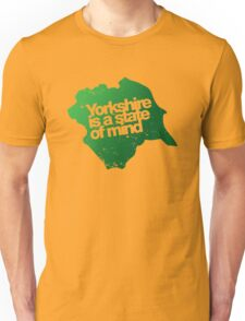 Yorkshire is a state of mind Unisex T-Shirt