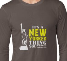 It's a New Yorker Thing Long Sleeve T-Shirt