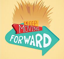 Keep Moving Forward by jankeifer