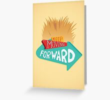 Keep Moving Forward Greeting Card