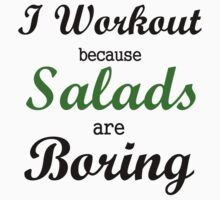 I WORKOUT BECAUSE SALADS ARE BORING Kids Clothes