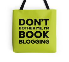 Don't Bother Me, I'm Book Blogging - Green Tote Bag