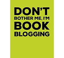 Don't Bother Me, I'm Book Blogging - Green Photographic Print
