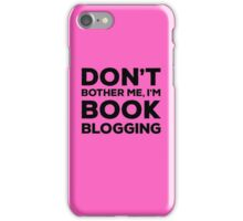 Don't Bother Me, I'm Book Blogging - Pink iPhone Case/Skin
