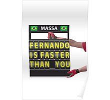 Massa, Fernando is faster than you (message from the pit board) Poster