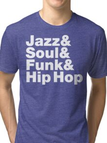 Jazz & Soul & Funk & Hip Hop Tri-blend T-Shirt