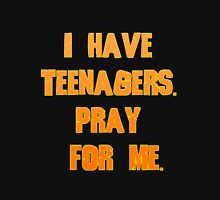 I have teenagers... Womens Fitted T-Shirt