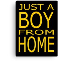 Just A Boy From Home Canvas Print