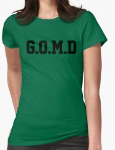 G.O.M.D [GET OFF MY DICK] Black Womens Fitted T-Shirt