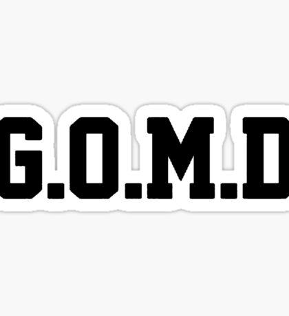 G.O.M.D [GET OFF MY DICK] Black Sticker