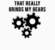 That Really Grinds My Gears Unisex T-Shirt
