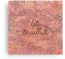 Let's Tessellate Canvas Print